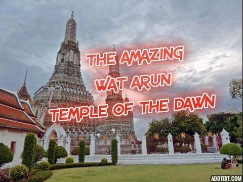 WAT ARUN – TEMPLE OF THE DAWN – BANGKOK