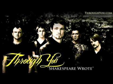Through You ~ Shakespeare Wrote