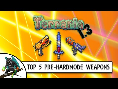 Terraria 1.3 Top 5 BEST Pre-Hardmode Weapons