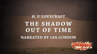 """""""The Shadow Out of Time"""" by H. P. Lovecraft (By HorrorBabble)"""