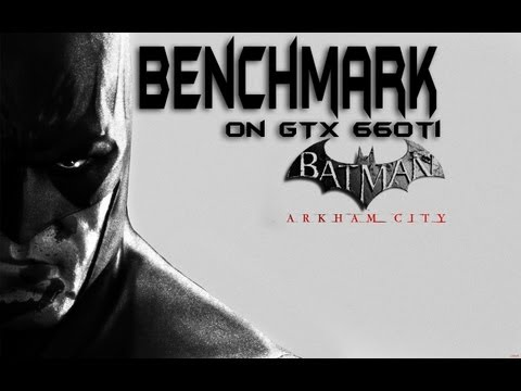 Teste GTX 660TI no Batman arkham city no Ultra DX11, PhysX Alto +32x AA