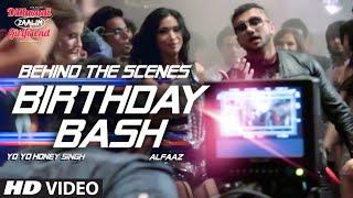 'Birthday Bash' BEHIND THE SCENES | Yo Yo Honey Singh | Dilliwaali Zaalim Girlfriend