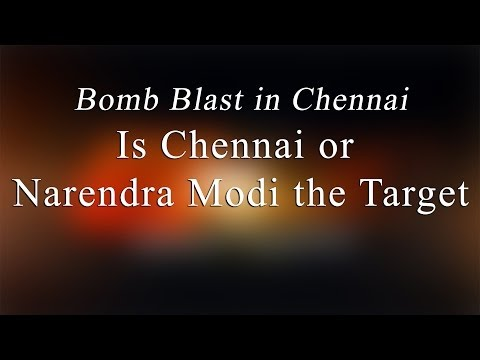 Is Chennai Or Narendra Modi the Target? - Bomb Blast at Chennai Central Railway Station - Redpix24x7