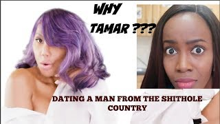 WHY HAS TAMAR BRAXTON DECIDED TO FALL IN LOVE WITH A NIGERIAN MAN?