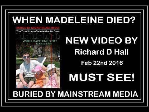 FULL 4 hr DOCUMENTARY - When Madeleine Died? - Richard D Hall - Feb 22 2016