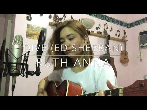 Dive (Ed Sheeran) Cover - Ruth Anna