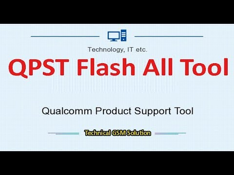 QPST Flash All Tool Pack - Qualcomm Product Support Software - Technical GSM Solution
