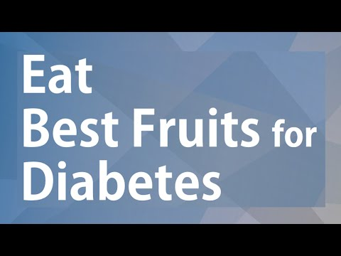 EAT BEST FRUITS FOR DIABETES - GOOD FOOD GOOD HEALTH - BENEFITS OF WELLNESS