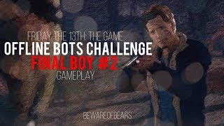 Friday the 13th: The Game | Offline Bots Challenge: Final Boy #2 [Gameplay]