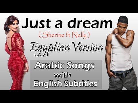 Nelly  | Just a dream | ft Sherine ( Egyptian Version )