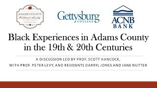 Black Experiences in Adams County in the 19th & 20th Centuries [Panel Discussion]