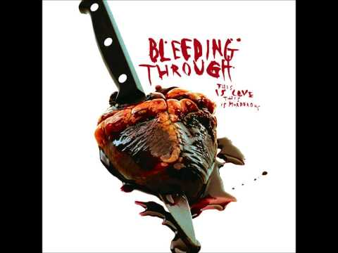 Bleeding Through - What I Bleed Without You
