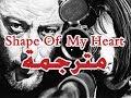 Shape Of My Heart Arabic Sub شكل قلبى مترجمة عربى mp3