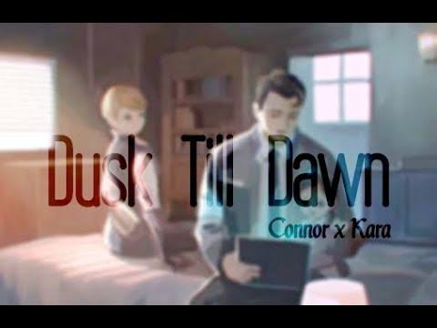 Detroit: Become Human: Connor X Kara | Dusk Till Dawn | GMV