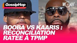 Booba vs Kaaris : Réconciliation ratée à TPMP