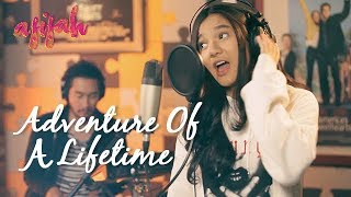 Download Lagu AFIFAH feat JEJE Govinda - ADVENTURE OF A LIFETIME (Cover Coldplay) Gratis STAFABAND