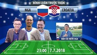 [TRUYỀN HÌNH TRỰC TIẾP] Bình luận World Cup 2018: Nga - Croatia