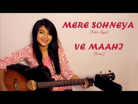 Download Lagu  MERE SOHNEYA Kabir Singh VE MAAHI Kesari Mash Up by Priyanka Parashar Mp3 Free