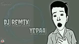 Yepaa Tik tok famous Dj remix for What's app status