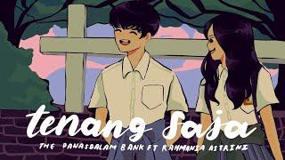 Download lagu The Panasdalam Bank - Tenang Saja (Feat. Rahmania Astrini)  Lyric Video