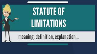 What is STATUTE OF LIMITATIONS? What does STATUTE OF LIMITATIONS mean?