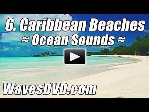 6 - Best CARIBBEAN BEACHES - WAVES DVD Relaxation Nature Videos relaxing ocean sounds - relax