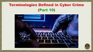 Terminologies Defined in Cyber Crime (Part 10)