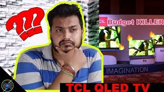 TCL New QLED Android TV Launch - Stating 16,990/- से शुरू | Budget Killer
