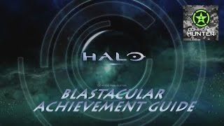 BLASTacular Guide v2 - Halo: Master Chief Collection