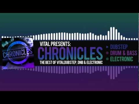 Vital Presents: Chronicles [Volume 3/3 Dubstep Mix]