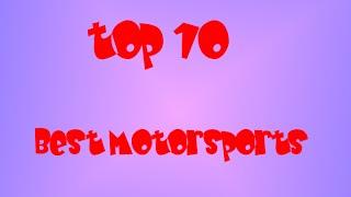 Top 10 Best Motorsports