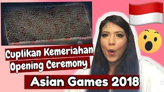 REACT TO Cuplikan Kemeriahan Opening Ceremony Asian Games 2018 ( BEST OPENING CEREMONY!!)