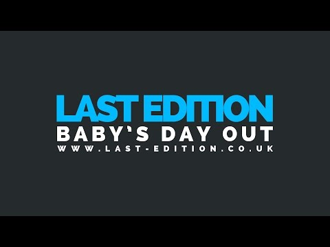 Last Edition - Baby's Day Out [official Music Video] video