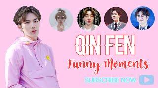 Qin Fen [Idol Producer] FUNNY MOMENTS