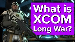 What is XCOM Long War? It