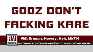GoDz Don't Faking Kare - Việt Dragon, Neway, Nah, Mk714