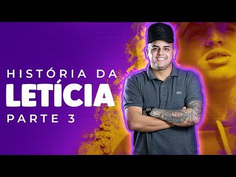HISTÓRIA DA LETICIA PART 3