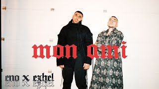 ENO feat. EZHEL - Mon Ami (Official Video)