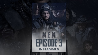 MEM - In Flammen (Episode 3)