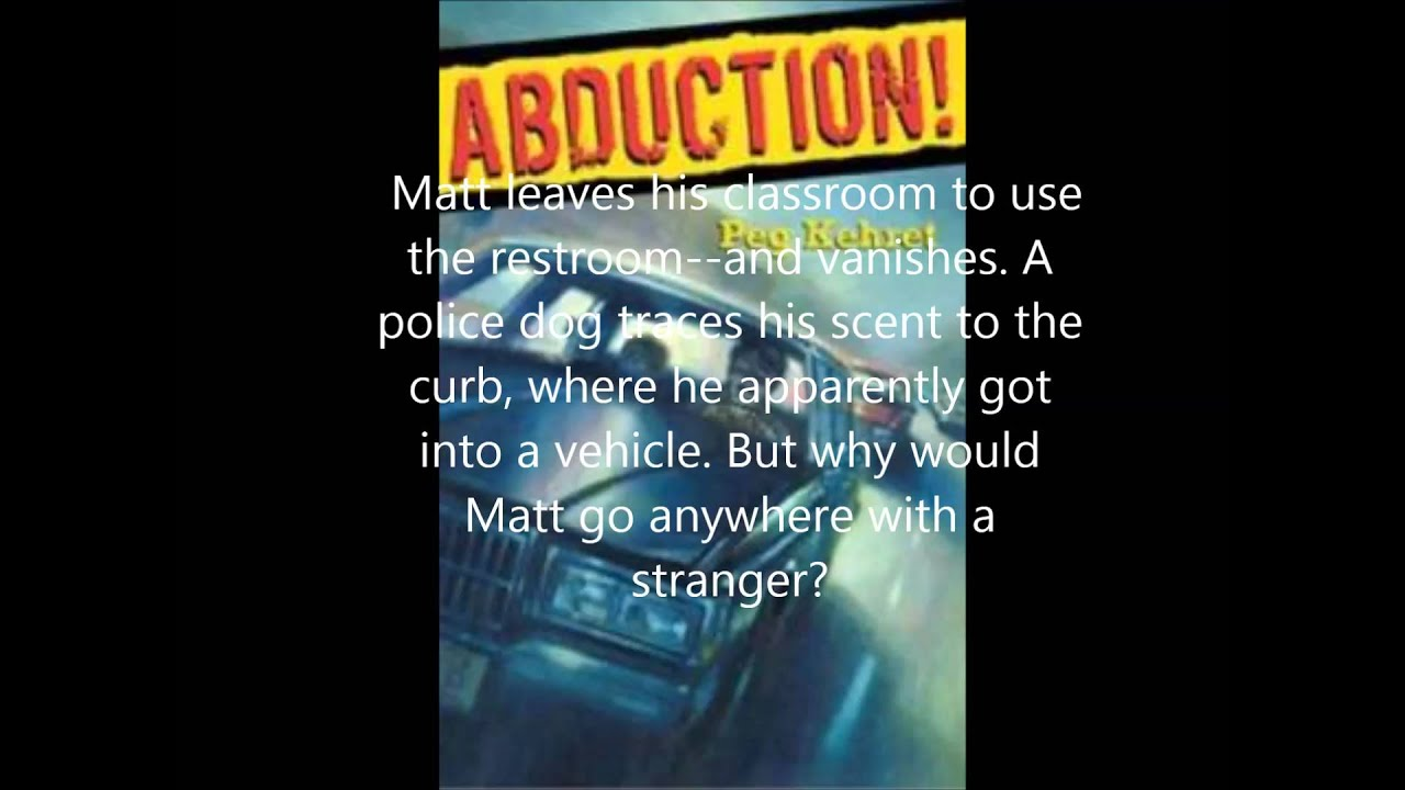 abduction by peg kehret Abduction by peg kehret about the book: matt sholter is missing from school he knows better than to leave with anyone and yet the clu on my honor.