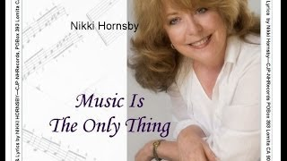Watch Nikki Hornsby Music Is The Only Thing video