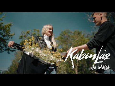 KabinLáz - Az utolsó ( Official Music Video )