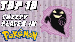 Top 10 Creepiest Places in Pokemon