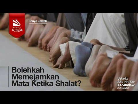 Tanya Jawab | Memejamkan Mata Ketika Shalat - Ustadz Abu Haidar As Sundawy
