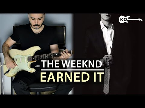 The Weeknd - Earned It - Electric Guitar Cover by Kfir Ochaion