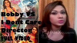 Bobby Blames I Dont Care Director for অশ্লীল Posters   FULL CANDID INTERVIEW