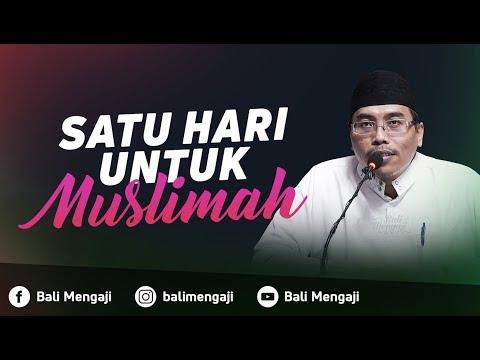Satu Hari Untuk Muslimah - Ustadz Abu Ya'la Kurnaedi, Lc