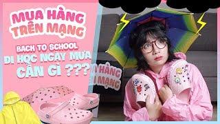 [MUA HÀNG TRÊN MẠNG] Sắm Đồ Đi Học Mùa Mưa    BACK TO SCHOOL