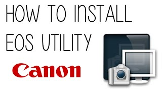 download lagu How To Install Canon's Eos Utility Without A Cd. gratis