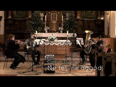 Ne félj ne aggódj Cuprum Quartett